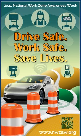 National Work Zone Awareness Week Poster Click on image to download PDF